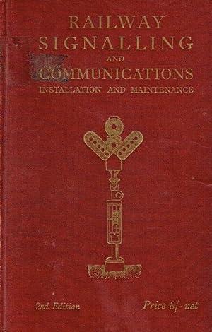 Railway Signalling and Communications ; Installation and Maintenance.: Tattersall, Arthur Ewart (Ed...