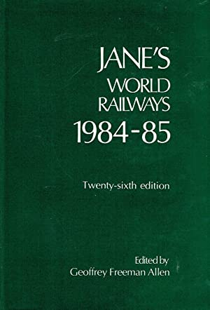 Jane s World Railways 1984-85. Twenty-sixth edition. Jane s Yearbooks.: Allen, Geoffrey Freeman (Ed...