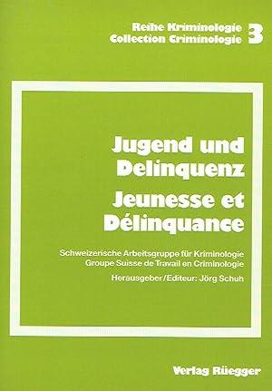 Jugend und Delinquenz. Jeunesse et Délinquance.: Boehlen, Marie (Autor) u.a.; Schuh, J�rg (...