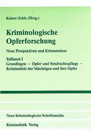 Kriminologische Opferforschung: Neue Perspektiven und Erkenntnisse. Teilband I: Grundlagen. Opfer ...