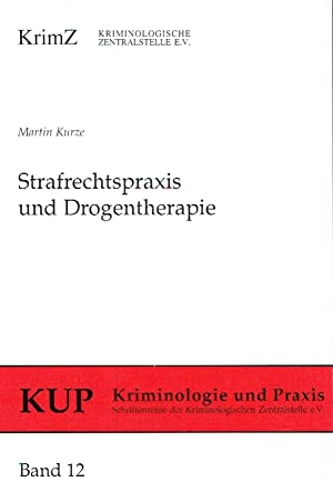 Strafrechtspraxis und Drogentherapie: Eine Implementationsstudie zu den Therapieregelungen des Bet&...
