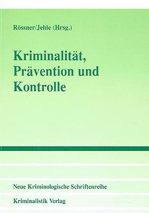 Kriminalität, Prävention und Kontrolle.: Rössner, Dieter (Herausgeber) u.a.; Böttger, ...