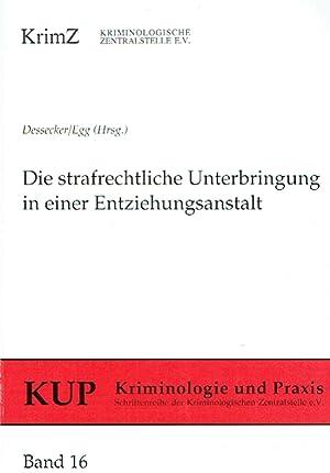 Die strafrechtliche Unterbringung in einer Entziehungsanstalt: Rechtliche, empirische und ...