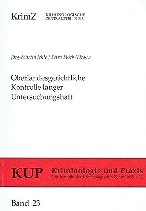Oberlandesgerichtliche Kontrolle langer Untersuchungshaft: Erfahrungen, Probleme, Perspektiven.: ...