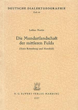 Die Mundartlandschaft der mittleren Fulda : (Kreis Rotenburg u. Hersfeld). Reihe: Deutsche ...