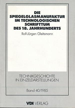 Die Spiegelglasmanufaktur im technologischen Schrifttum des 18. Jahrhunderts: Eine Studie zur ...