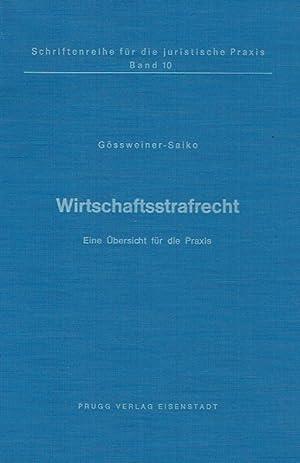 Wirtschaftsstrafrecht: Eine Übersicht für die Praxis.: Gössweiner-Saiko, Dipl. Volksw. ...