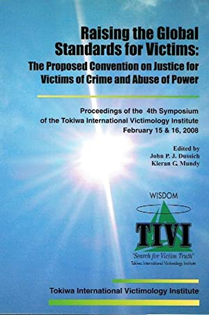 Raising the Global Standards for Victims: The Proposed Convention on Justice for Victims of Crime ...