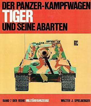 Der Panzer-Kampfwagen Tiger und seine Abarten Band 7 der Reihe Militärfahrzeuge Maß...