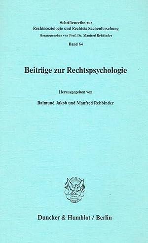 Beiträge zur Rechtspsychologie.: Jakob, Raimund (Herausgeber); Rehbinder, Manfred (Herausgeber...