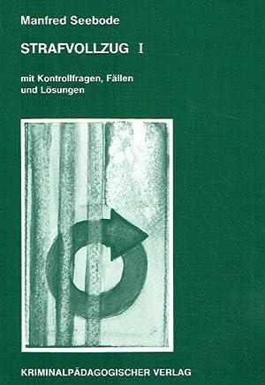 Strafvollzug - Recht und Praxis. 1. Teil: Grundlagen.: Seebode, Prof. Dr. Manfred.: