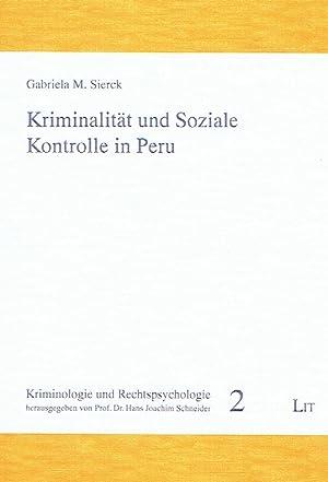 Kriminalität und soziale Kontrolle in Peru.: Sierck, Gabriela M.: