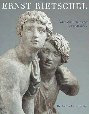 Ernst Rietschel : 1804 - 1861 : zum 200. Geburtstag des Bildhauers.: Rietschel, Ernst [Ill.] ; ...