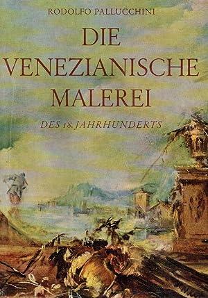 Die Venezianische Malerei des 18. Jahrhunderts.: Pallucchini, Rodolfo: