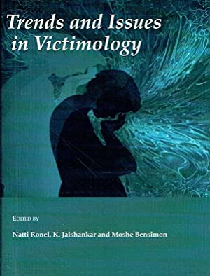 Trends and Issues in Victimology.: Ronel, Natti; Jaishankar,