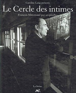 Le Cercle des Intimes ; Francois Mitterand: Lang, Caroline