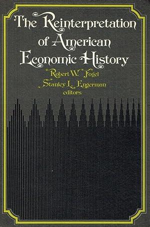 The reinterpretation of American economic history.: Fogel, Robert William [Hrsg.]: