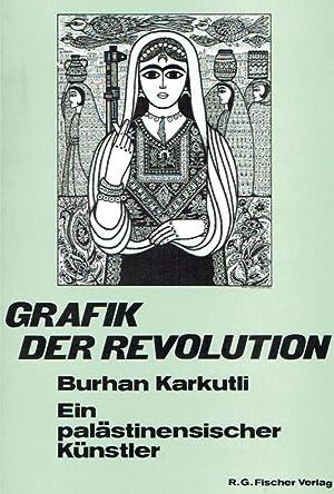 Grafik der Revolution : Burhan Karkutli - e. palästinens. Künstler.: Karkutli, Burhan: