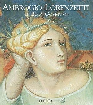 Ambrogio Lorenzetti : il buon governo.: Castelnuovo, Enrico [Hrsg.] ; Lorenzetti, Ambrogio [Ill.]: