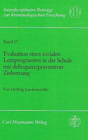 Evaluation eines sozialen Lernprogramms in der Schule mit delinquenzpräventiver Zielsetzung.: ...