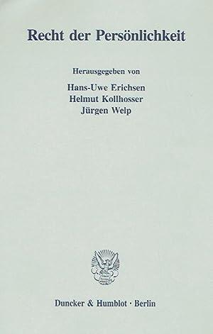 Recht der Persönlichkeit.: Erichsen, Hans-Uwe (Herausgeber); Kollhosser, Helmut (Herausgeber);...