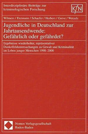 Jugendliche in Deutschland zur Jahrtausendwende: Gefährlich oder gefährdet?. Ergebnisse ...