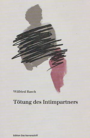 Tötung des Intimpartners.: Rasch, Wilfried.: