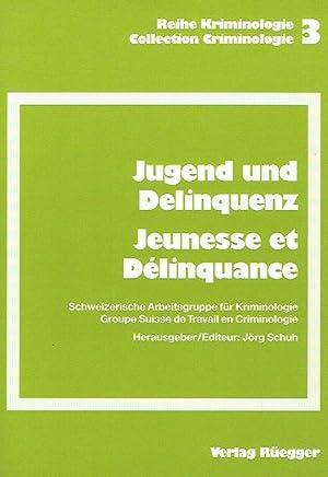 Jugend und Delinquenz. Jeunesse et Délinquance.: Boehlen, Marie (Autorin); Comte, ...