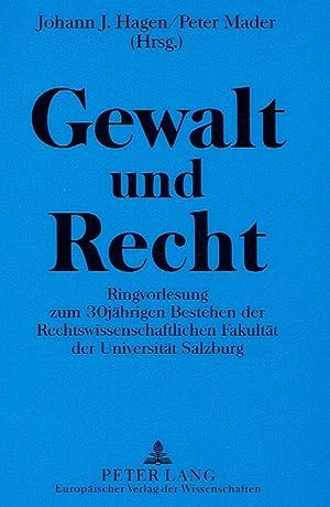 Gewalt und Recht. Ringvorlesung zum 30jährigen Bestehen der Rechtswissenschaftlichen Fakult&...