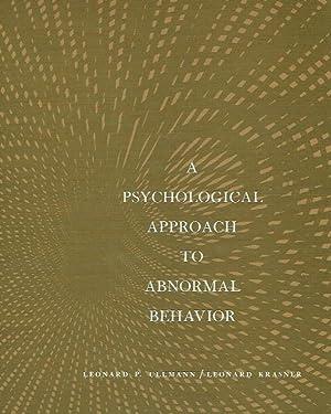 A Psychological Approach to Abnormal Behavior.: Ullmann, Leonard P.;
