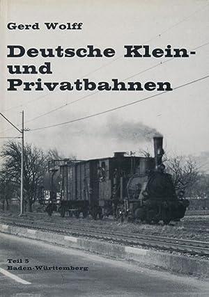 Kleinbahn-Bücher Deutsche Klein- und Privatbahnen. - Teil 5., Baden-Württemberg.: Wolff, ...