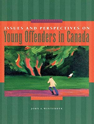 Issues and Perspectives on Young Offenders in Canada.: Winterdyk, John A.