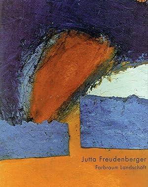 Jutta Freudenberger, Farbraum Landschaft : Stiftung Wilhelm-Lehmbruck-Museum, Zentrum ...