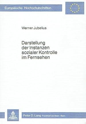 Darstellung der Instanzen sozialer Kontrolle im Fernsehen. Inaugural-Dissertation zur Erlangung des...