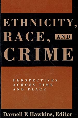 Ethnicity, Race, and Crime. Perspectives across Time and Place.: Hawkins, Darnell F.