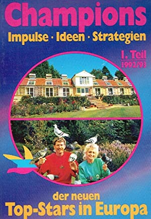 Champions - Impulse, Ideen, Strategien der neuen Top-Stars in Europa ; 1. Teil: 1992/93.: ...