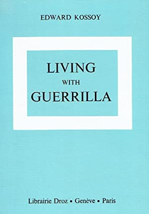 Living with Guerrilla. Guerrilla as a Legal Problem and a Political Fact.: Kossoy, Edward.