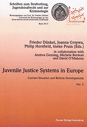 Juvenile Justice Systems in Europe. Current Situation and Reform Developments. Vol. 3. Schriften ...