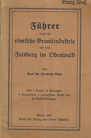 Führer durch die römische Granitindustrie auf dem Feldberg im Odenwald.: Behn, Friedrich: