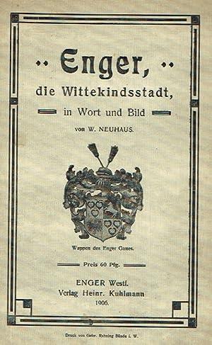 Enger, die Wittekindsstadt in Wort und Bild.: Neuhaus, Wilhelm: