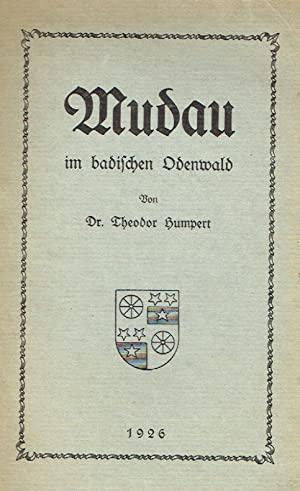 Mudau im badischen Odenwald : ein Heimatbuch ; aus Anlaß des 500jährigen Pfarrjubil&auml...