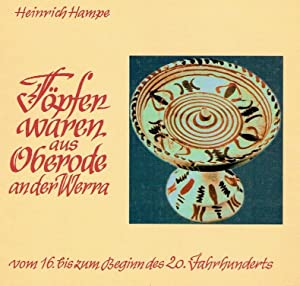 Töpferwaren aus Oberode an der Werra : vom 16. bis zum Beginn des 20. Jahrhunderts.: Hampe, ...