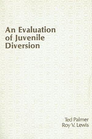 Evaluation of Juvenile Diversion.: Palmer, Ted; Lewis, Roy V.