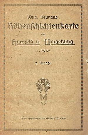 Höhenschichtenkarte von Hersfeld und Umgebung ; 1 : 100000 ;; Hrsg. von Wilh(elm) Neuhaus.: ...