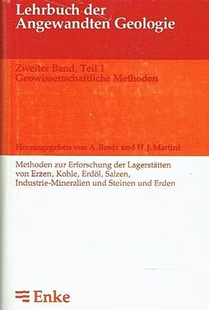 Lehrbuch der Angewandten Geologie, Zweiter Band, Teil 1: Geowissenschaftliche Methoden ; Methoden ...