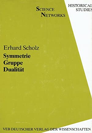 Symmetrie, Gruppe, Dualität ; Zur Beziehung zwischen theoretischer Mathematik und Anwendungen ...