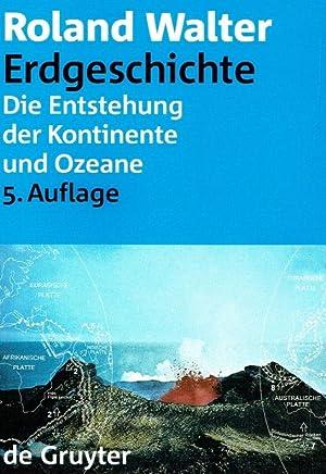 Erdgeschichte : die Entstehung der Kontinente und Ozeane.: Walter, Roland: