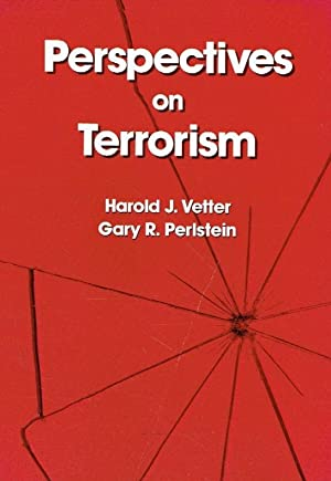 Perspectives on Terrorism.: Vetter, Harold J.;