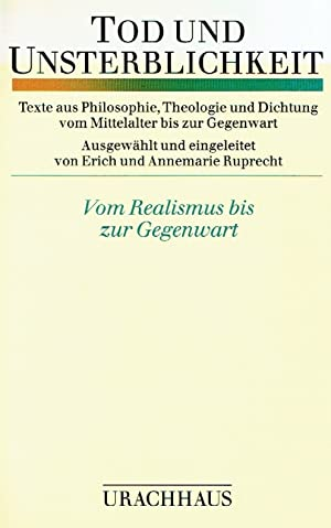 Tod und Unsterblichkeit. Texte aus Philosophie, Theologie und Dichtung vom Mittelalter bis zur ...