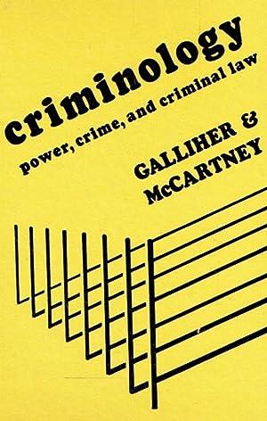 Criminology. Power, Crime, and Criminal Law.: Galliher, John F.; McCartney, James L.